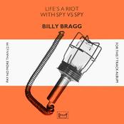 Billy Bragg: Life's a Riot With Spy vs. Spy