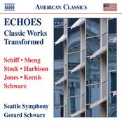 Gerard Schwarz: Echoes: Classic Works Transformed
