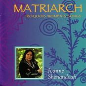 Joanne Shenandoah: Matriach
