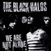 The Black Halos: We Are Not Alone