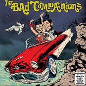 The Bad Companions: What, Me Worry?