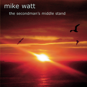 Mike Watt: The Secondman's Middle Stand