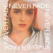 Never Fade - Single