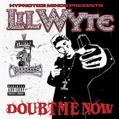Lil Wyte: Doubt Me Now