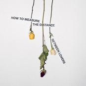 Mija: HOW TO MEASURE THE DISTANCE BETWEEN LOVERS