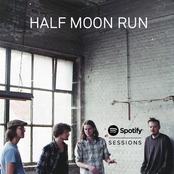 Half Moon Run: Spotify Sessions