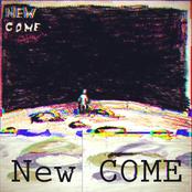 new come