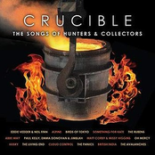 Crucible - The Songs of Hunters & Collectors