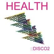 HEALTH - HEALTH::Disco2 Artwork