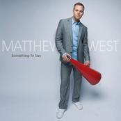 Matthew West: Something To Say