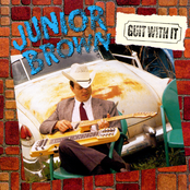 Junior Brown: Guit With It