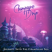 Champagne Drip: Journey Into the Champagne Sea