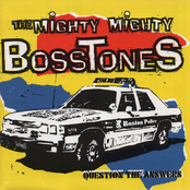 The Mighty Mighty Bosstones: Question The Answers
