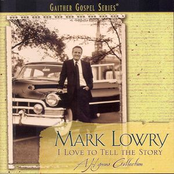Mark Lowry: I Love To Tell The Story
