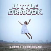 Little Dragon: Nabuma Rubberband