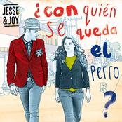 Jesse & Joy: ¿Con Quién Se Queda el Perro?