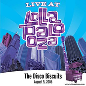 The Disco Biscuits: Live at Lollapalooza 2006: The Disco Biscuits