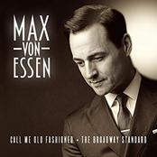 Max von Essen: Call Me Old Fashioned • the Broadway Standard