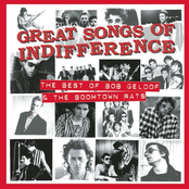 Great Songs of Indifference: The Best of Bob Geldof & the Boomtown Rats