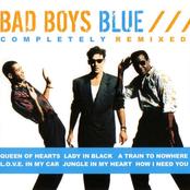 Bad Boys Blue - How I Need You
