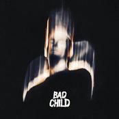 Bad Child: BAD CHILD