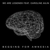Begging for Amnesia