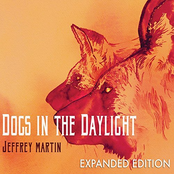Jeffrey Martin: Dogs in the Daylight (Expanded Edition)