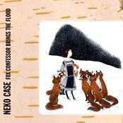 Neko Case: Fox Confessor Brings The Flood (Bonus Track Version)