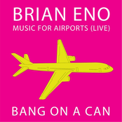 Bang on a Can All Stars: Brian Eno: Music For Airports (Live)