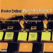 Frankie Cutlass: Politics & Bullshit