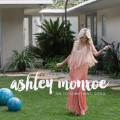 Ashley Monroe: On To Something Good