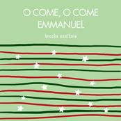 Brooke Annibale: O Come, O Come Emmanuel