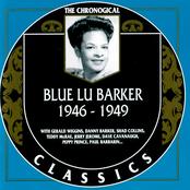 The Chronological Classics: Blue Lu Barker 1946-1949