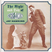 The Night and Day of Screamin' Jay Hawkins