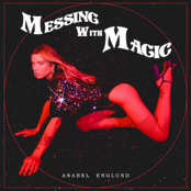 Anabel Englund: Messing With Magic