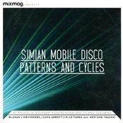 Mixmag : Simian Mobile Disco - Patterns And Cycles