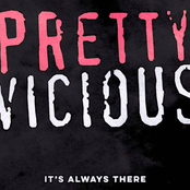 Pretty Vicious: It's Always There
