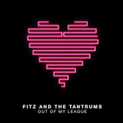 Fitz and The Tantrums: Out Of My League