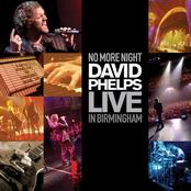 David Phelps: No More Night: David Phelps Live In Birmingham
