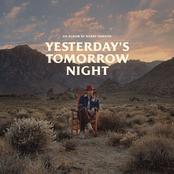 Harry Hudson: Yesterday's Tomorrow Night