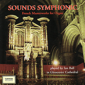 Ian Ball: Sounds Symphonic - French Masterworks for Organ