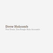 Drew Holcomb: Ten Years, Ten Songs, Solo Acoustic