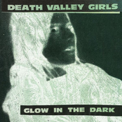 Death Valley Girls: Glow In The Dark