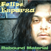 Felipe Esparza: Rebound Material