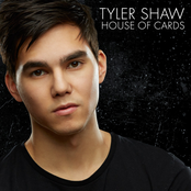 Tyler Shaw: House of Cards