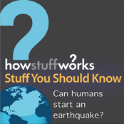 Stuff You Should Know: Can Humans Start an Earthquake?