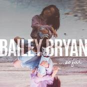 Bailey Bryan: So Far