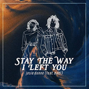 Josie Dunne: Late Teens / Early Twenties… Stay The Way I Left You
