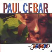 Paul Cebar : The Get-Go