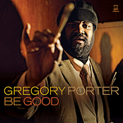Gregory Porter: Be Good